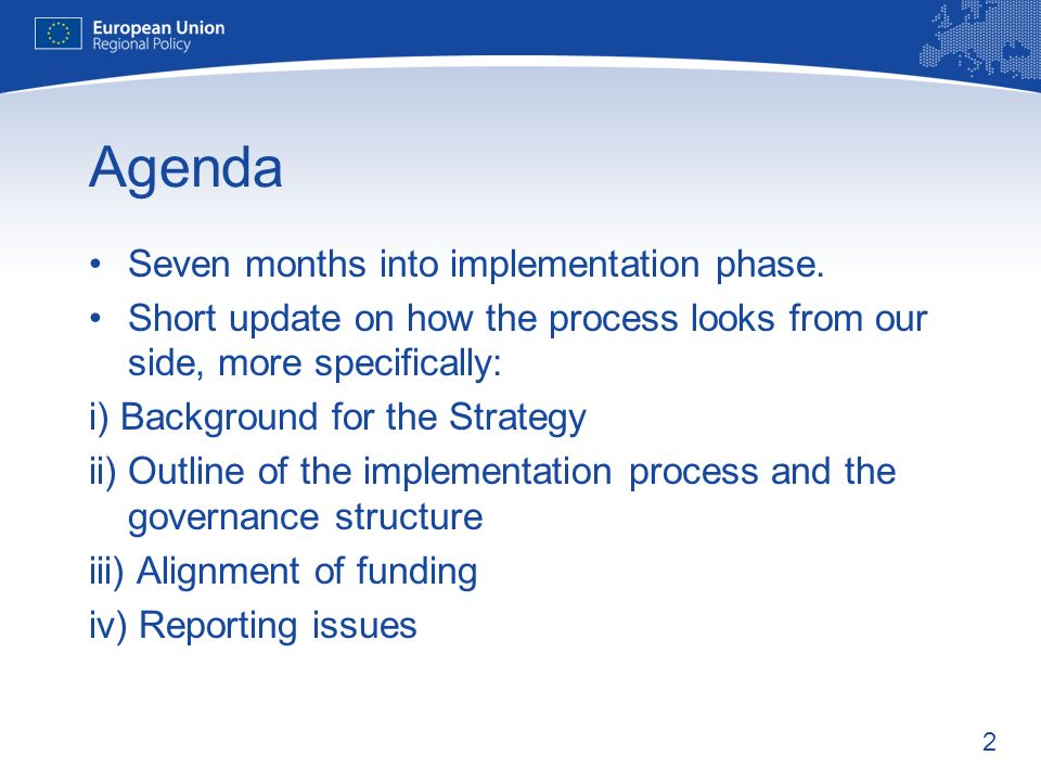 2 Agenda Seven months into implementation phase.