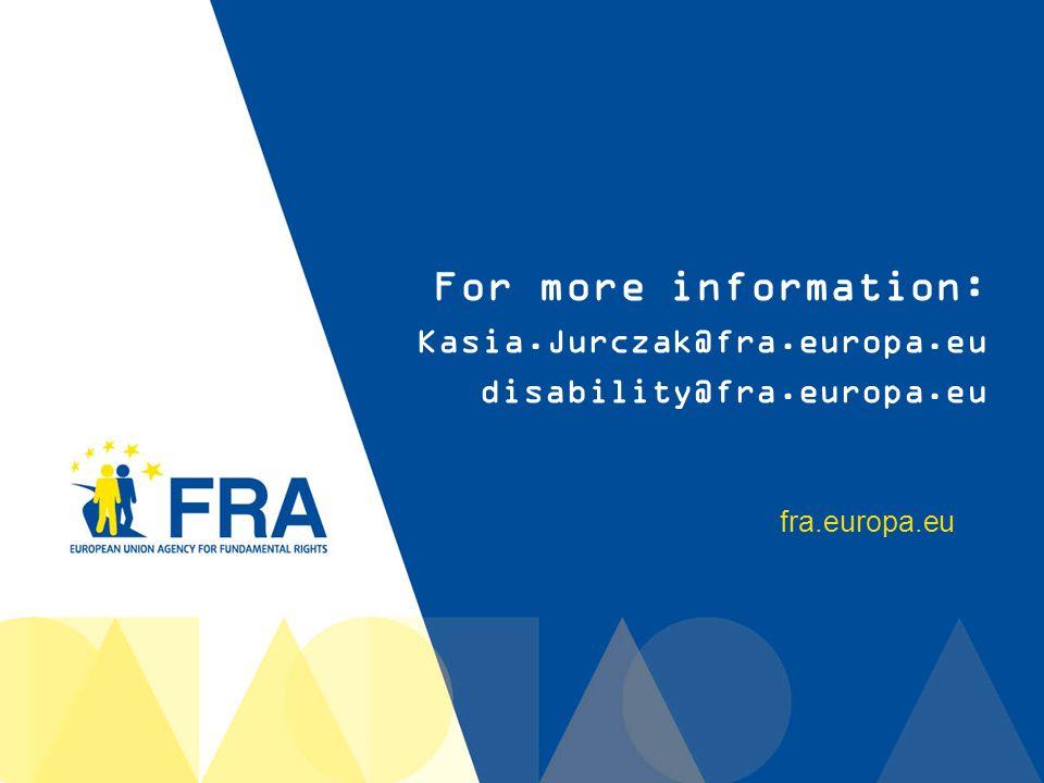13 fra.europa.eu For more information: Kasia.Jurczak@fra.europa.eu disability@fra.europa.eu