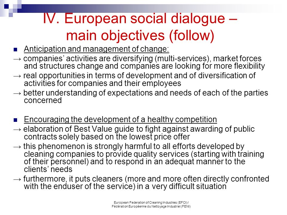 European Federation of Cleaning Industries (EFCI) / Fédération Européenne du Nettoyage Industriel (FENI) IV. European social dialogue – main objective