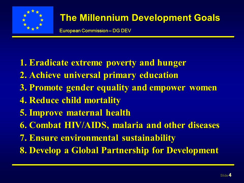Slide 5 European Commission – DG DEV Key ideas of revision 1.Maintain the philosophy of the 2000 Statement 2.Better articulate development policy with other elements of the EU external action 3.Ensure its application to all developing countries 4.Better associate Member States to the elaboration of a common vision of development 5.