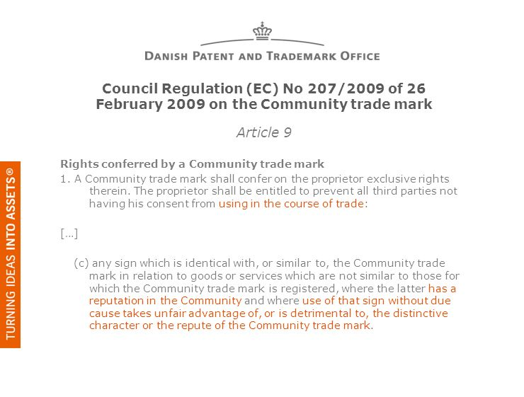 Council Regulation (EC) No 207/2009 of 26 February 2009 on the Community trade mark Article 9 Rights conferred by a Community trade mark 1. A Communit