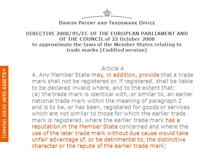 Article 4 4. Any Member State may, in addition, provide that a trade mark shall not be registered or, if registered, shall be liable to be declared in