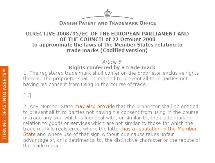 Article 5 Rights conferred by a trade mark 1. The registered trade mark shall confer on the proprietor exclusive rights therein. The proprietor shall