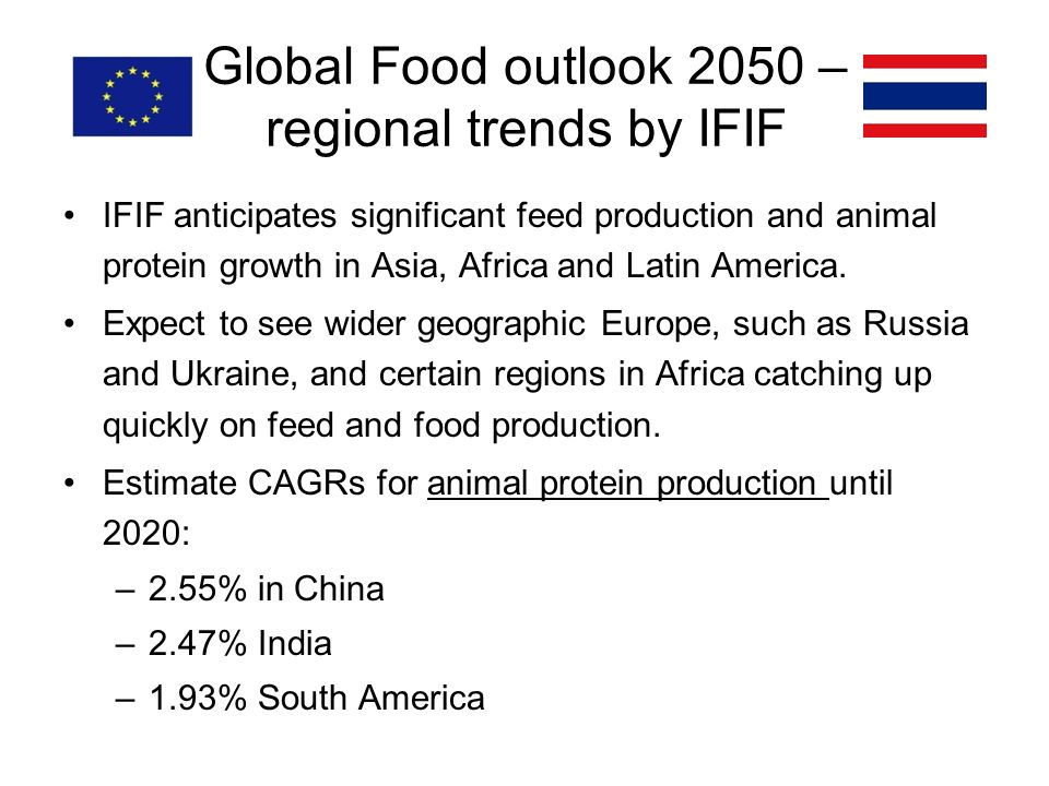 Global Food outlook 2050 – regional trends by IFIF IFIF anticipates significant feed production and animal protein growth in Asia, Africa and Latin America.