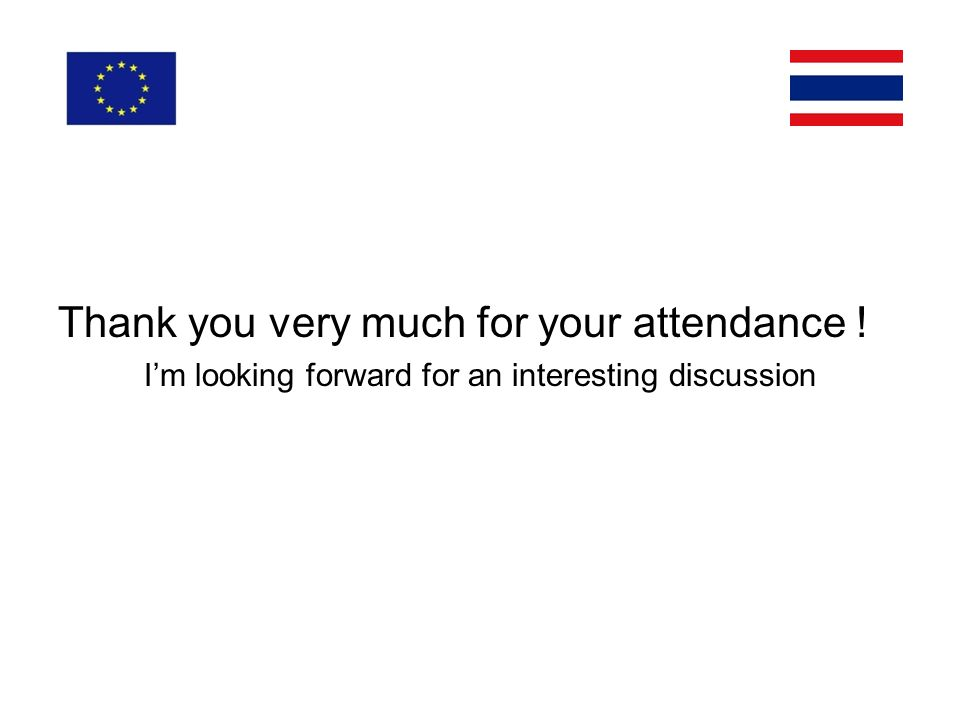 Thank you very much for your attendance ! Im looking forward for an interesting discussion