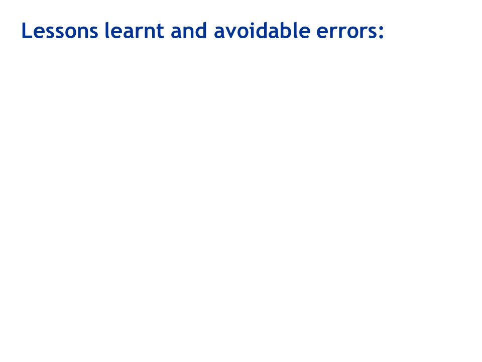 Lessons learnt and avoidable errors: