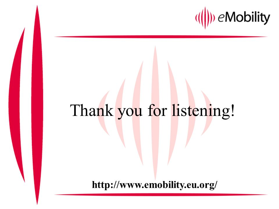 Thank you for listening! http://www.emobility.eu.org/