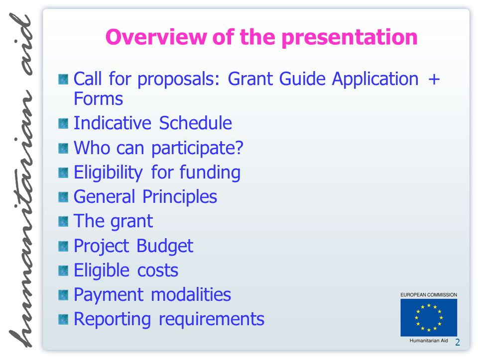 2 Call for proposals: Grant Guide Application + Forms Indicative Schedule Who can participate.