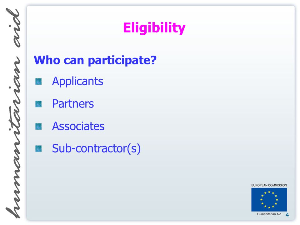 4 Eligibility Who can participate Applicants Partners Associates Sub-contractor(s)