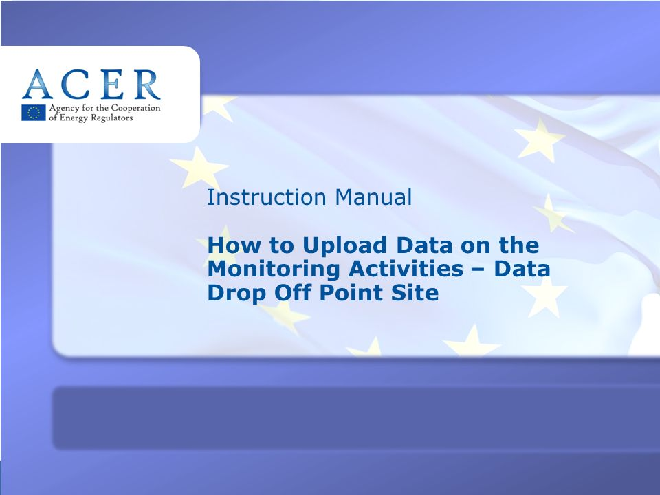 TITRE Instruction Manual How to Upload Data on the Monitoring Activities – Data Drop Off Point Site