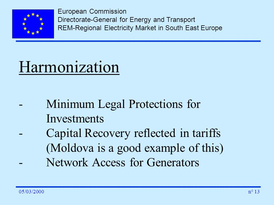 European Commission Directorate-General for Energy and Transport REM-Regional Electricity Market in South East Europe n° 1305/03/2000 Harmonization -M
