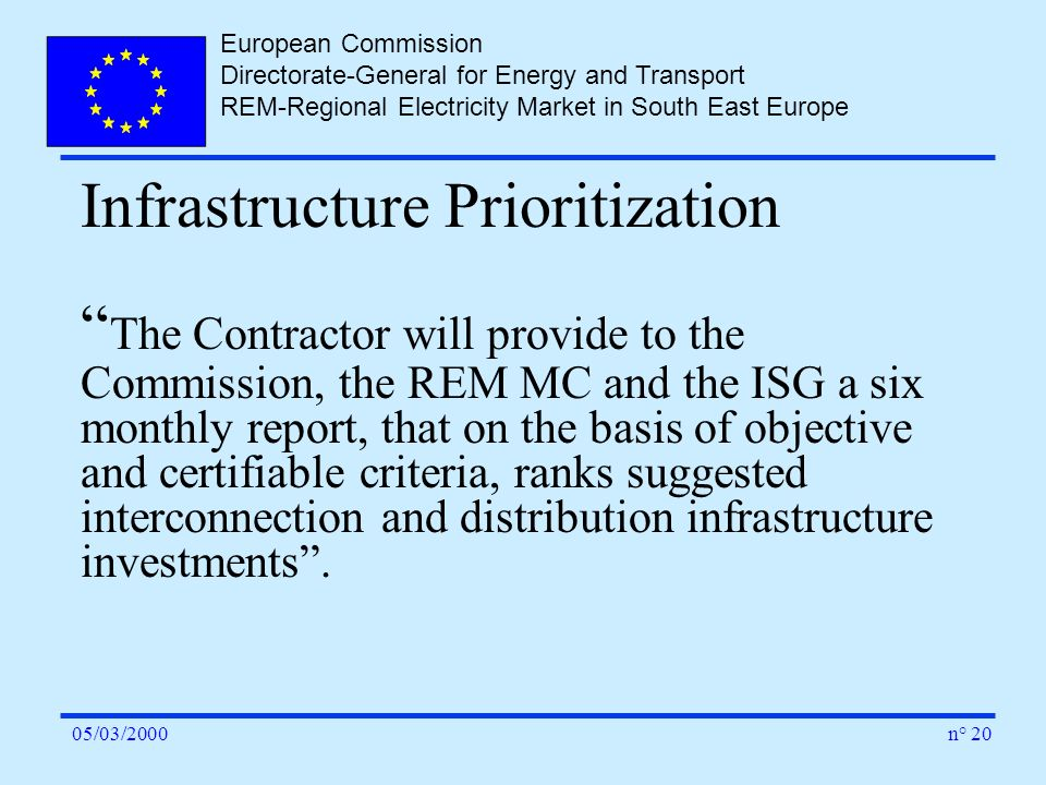 European Commission Directorate-General for Energy and Transport REM-Regional Electricity Market in South East Europe n° 2005/03/2000 Infrastructure P