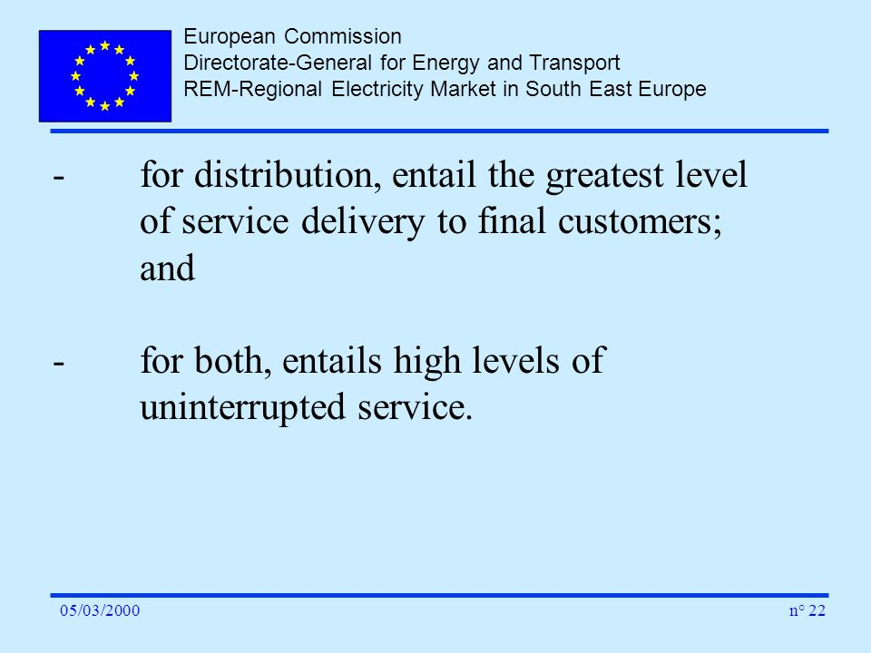 European Commission Directorate-General for Energy and Transport REM-Regional Electricity Market in South East Europe n° 2205/03/2000 -for distributio