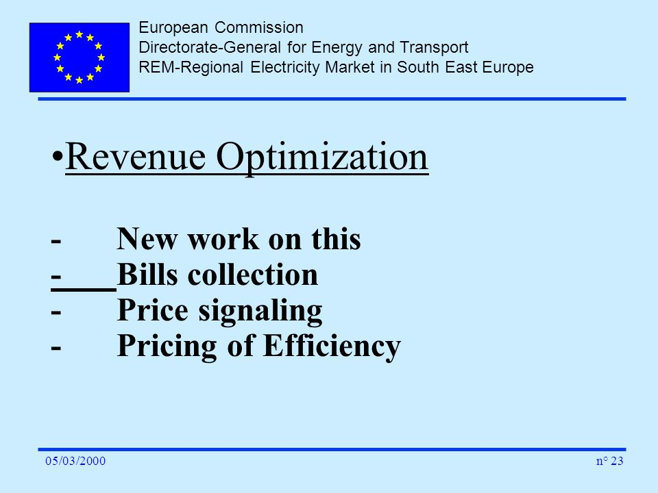 European Commission Directorate-General for Energy and Transport REM-Regional Electricity Market in South East Europe n° 2305/03/2000 Revenue Optimiza