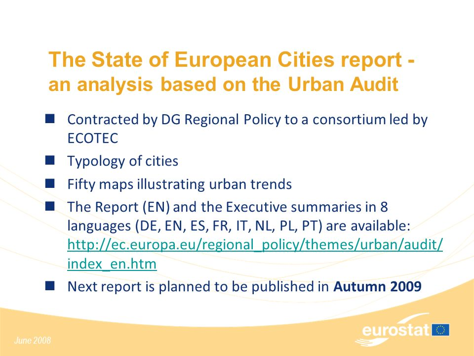 June 2008 The State of European Cities report - an analysis based on the Urban Audit Contracted by DG Regional Policy to a consortium led by ECOTEC Ty