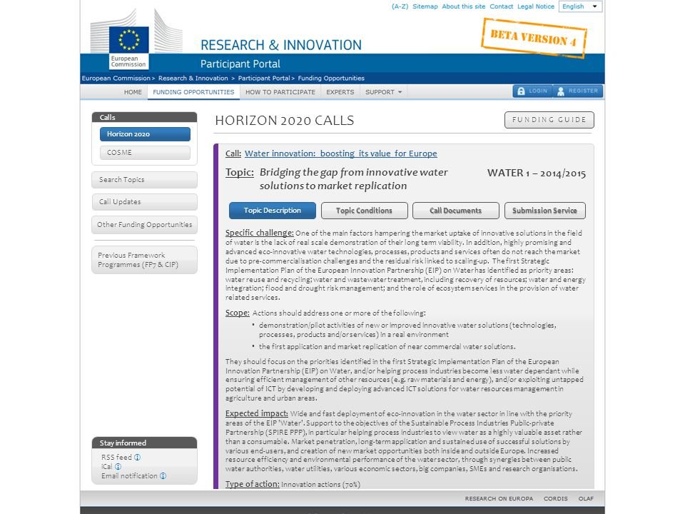 HORIZON 2020 CALLS F U N D I N G G U I D E Stay informed RSS feed iCal Email notification Other Funding Opportunities Call Updates Previous Framework