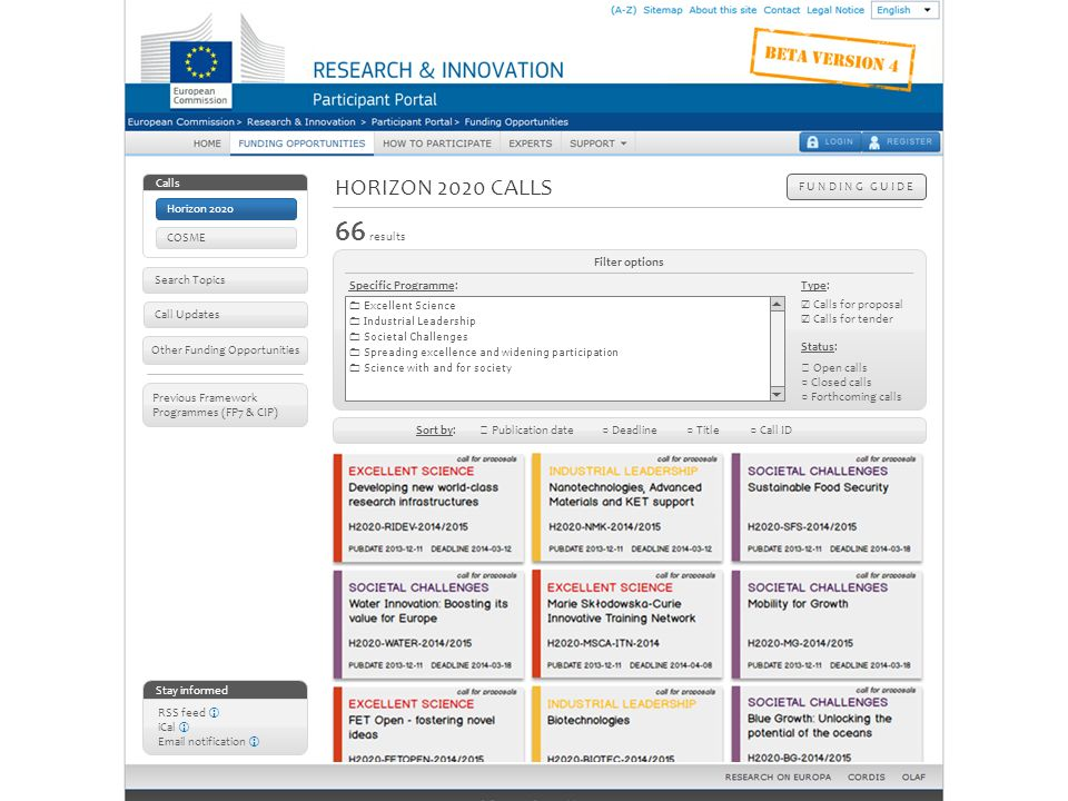 HORIZON 2020 CALLS F U N D I N G G U I D E Stay informed RSS feed iCal Email notification Other Funding Opportunities Call Updates Calls Horizon 2020