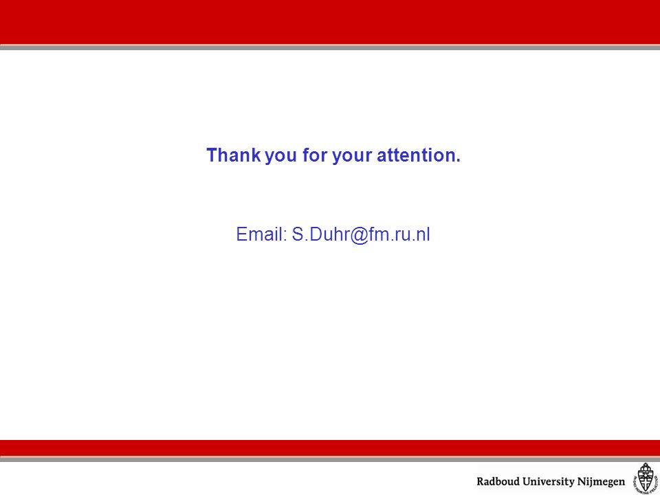 Thank you for your attention. Email: S.Duhr@fm.ru.nl