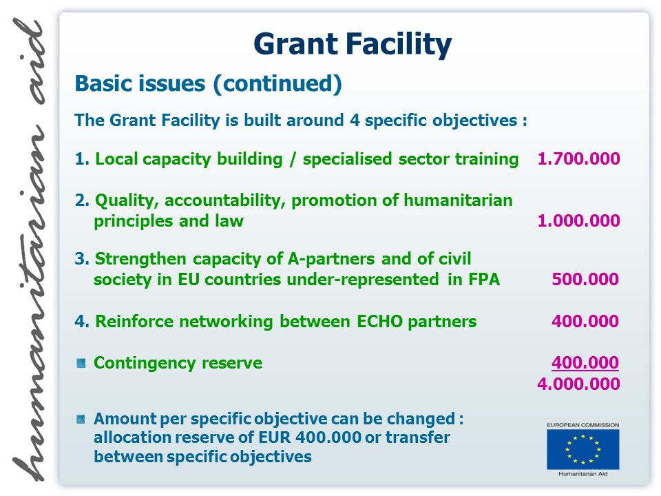 Grant Facility Basic issues (continued) The Grant Facility is built around 4 specific objectives : 1.