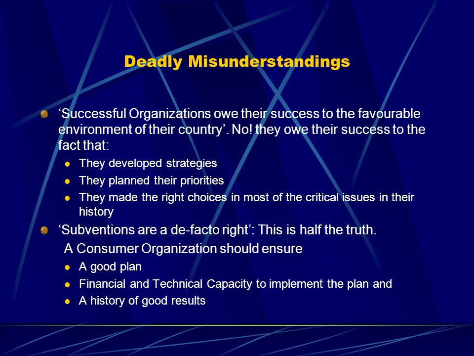 Deadly Misunderstandings Successful Organizations owe their success to the favourable environment of their country.