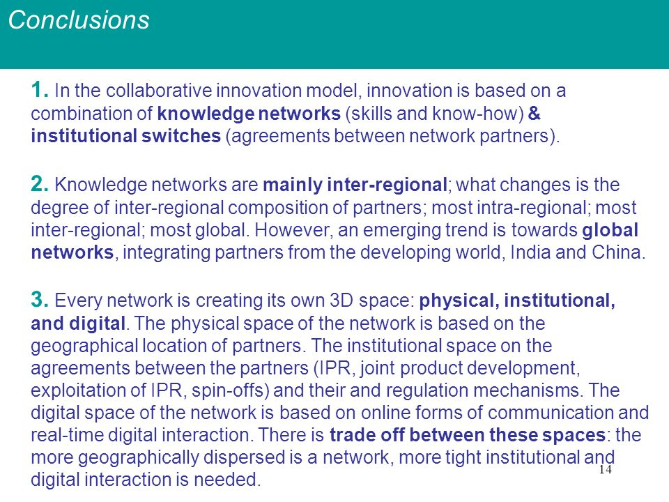 14 1. In the collaborative innovation model, innovation is based on a combination of knowledge networks (skills and know-how) & institutional switches