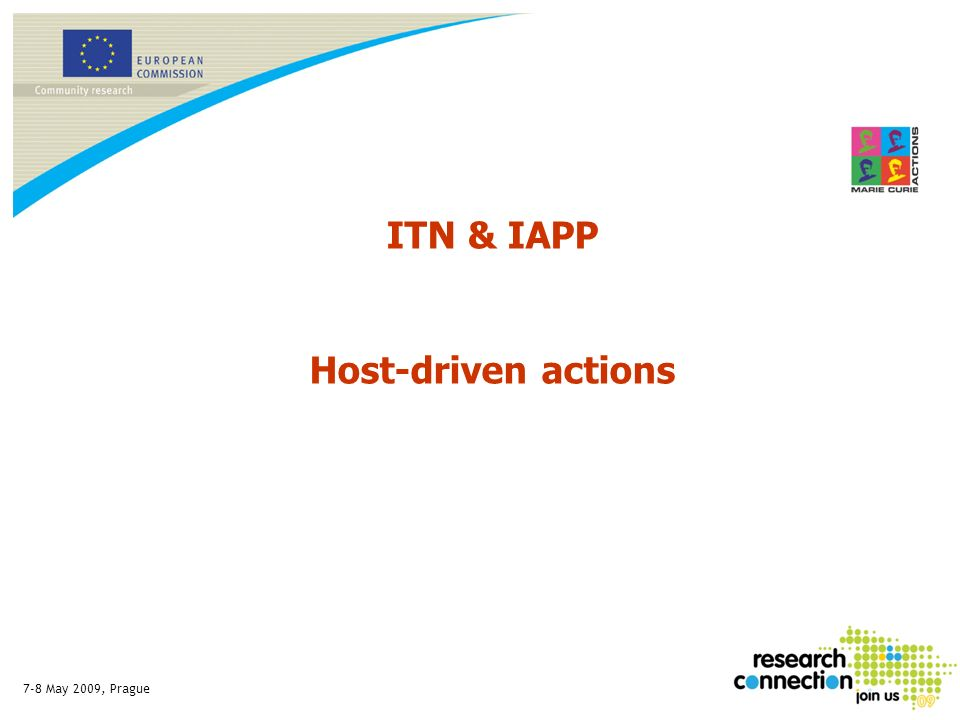 7-8 May 2009, Prague ITN & IAPP Host-driven actions