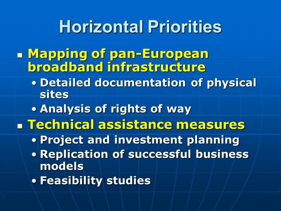 Horizontal Priorities Mapping of pan-European broadband infrastructure Mapping of pan-European broadband infrastructure Detailed documentation of phys