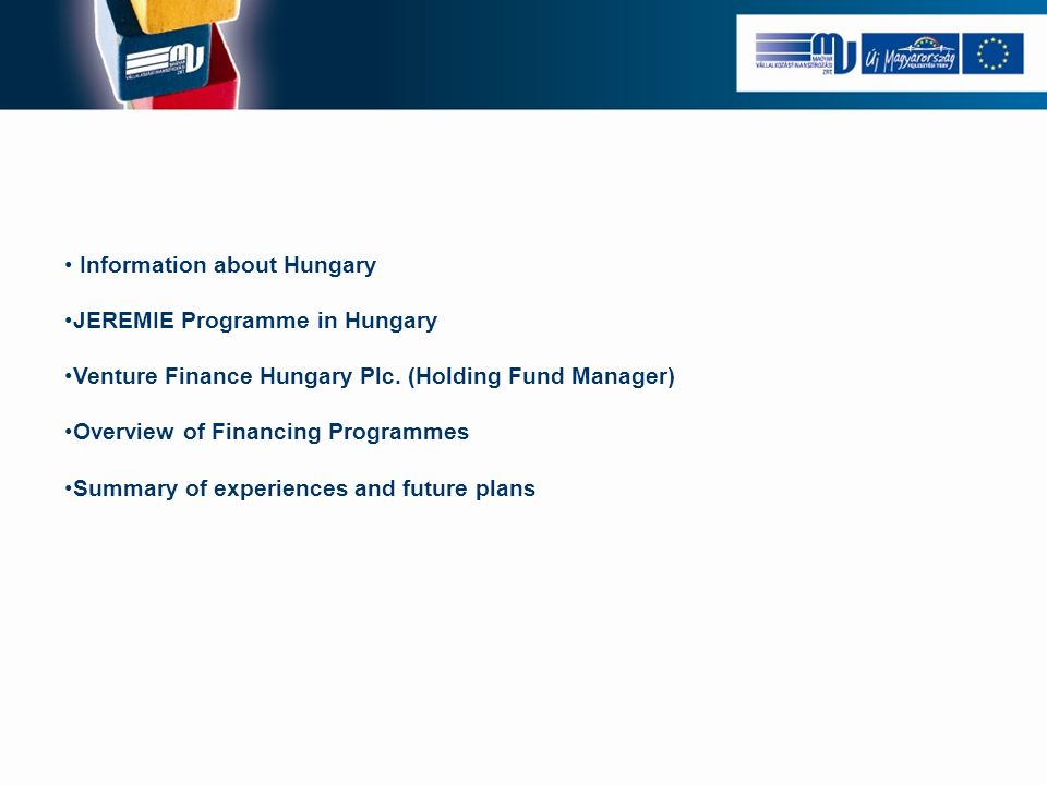 Information about Hungary JEREMIE Programme in Hungary Venture Finance Hungary Plc.