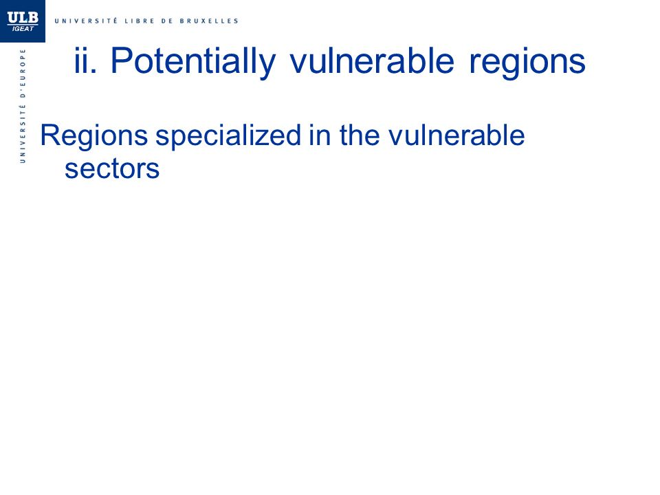 ii. Potentially vulnerable regions Regions specialized in the vulnerable sectors