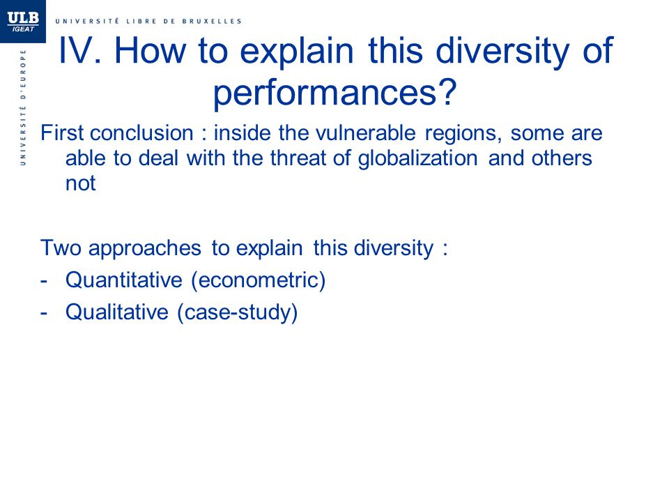 IV. How to explain this diversity of performances.