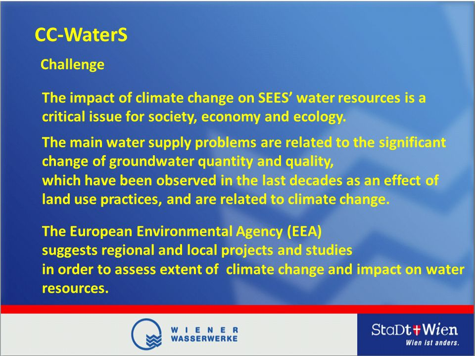 CC-WaterS The impact of climate change on SEES water resources is a critical issue for society, economy and ecology.
