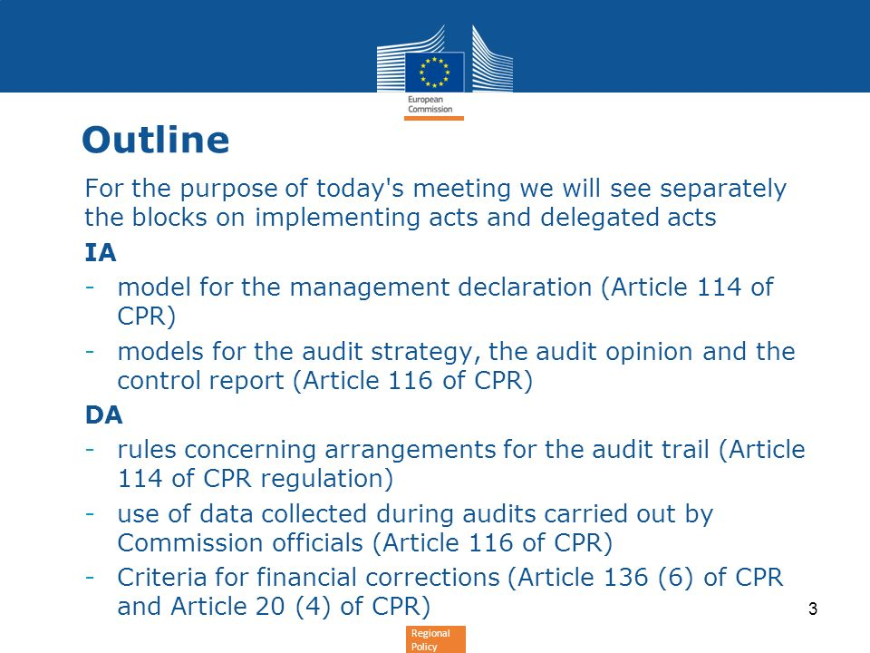 Regional Policy Outline For the purpose of today's meeting we will see separately the blocks on implementing acts and delegated acts IA -model for the