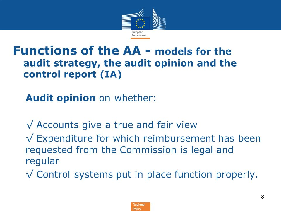 Regional Policy Functions of the AA - models for the audit strategy, the audit opinion and the control report (IA) Audit opinion on whether: Accounts