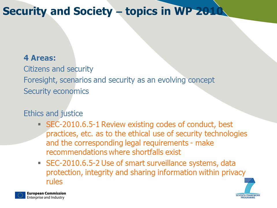 Security and Society – topics in WP 2010 4 Areas: Citizens and security Foresight, scenarios and security as an evolving concept Security economics Et