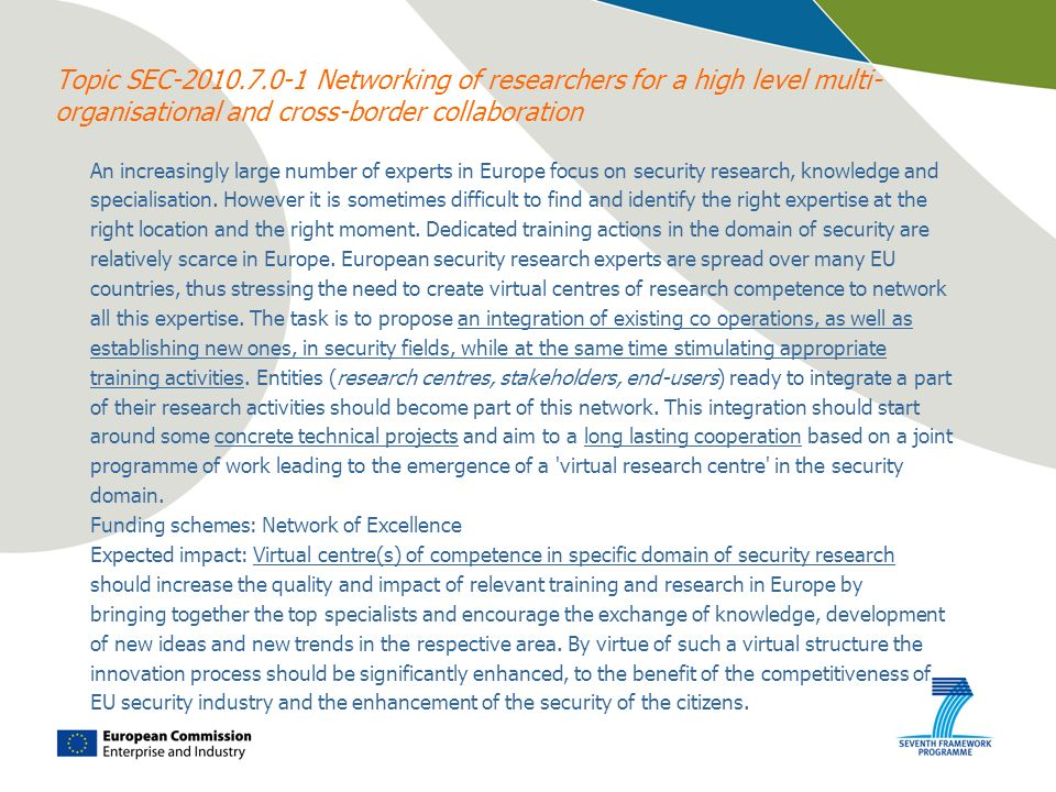 Topic SEC-2010.7.0-1 Networking of researchers for a high level multi- organisational and cross-border collaboration An increasingly large number of e