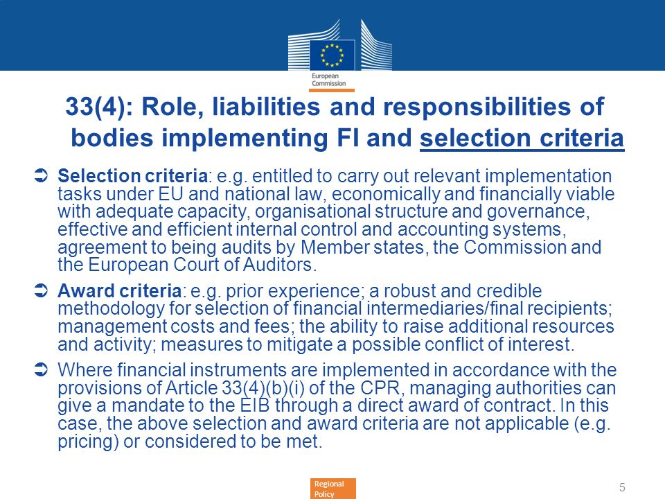 Regional Policy 33(4): Role, liabilities and responsibilities of bodies implementing FI and selection criteria Selection criteria: e.g.