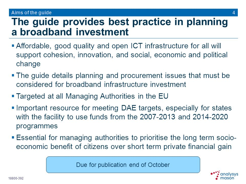 18800-392 The guide provides best practice in planning a broadband investment Affordable, good quality and open ICT infrastructure for all will suppor
