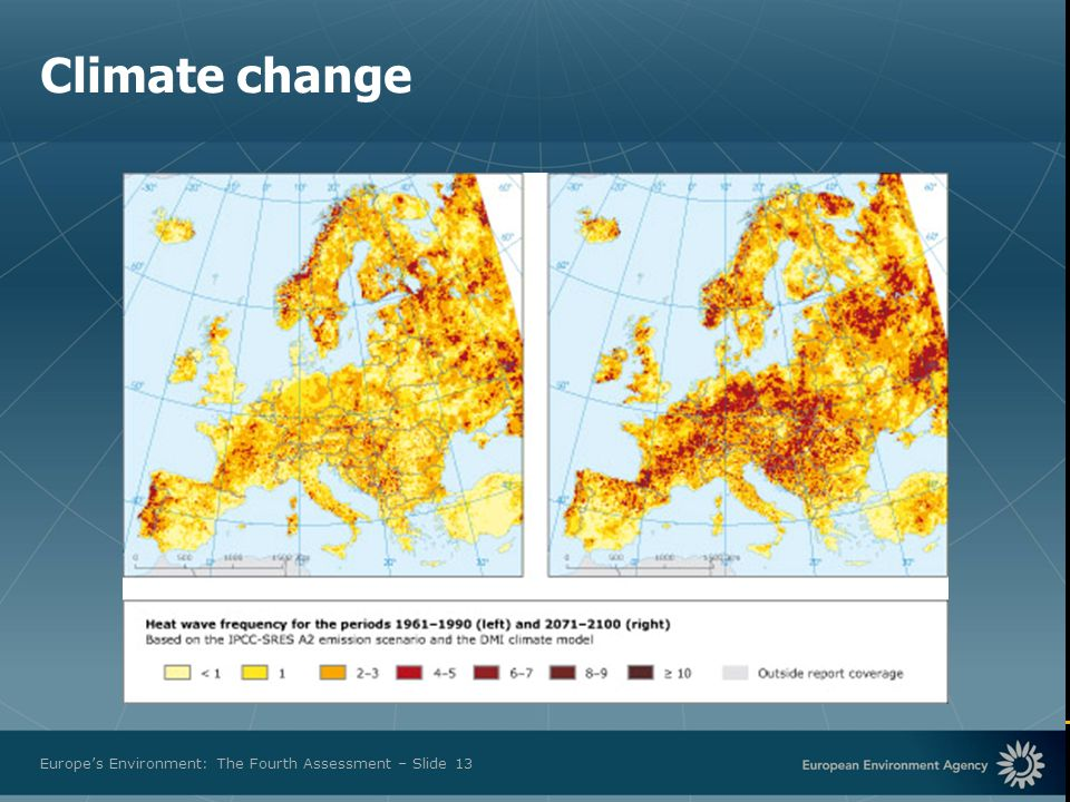 European Environment Agency Europes Environment: The Fourth Assessment – Slide 13 Climate change