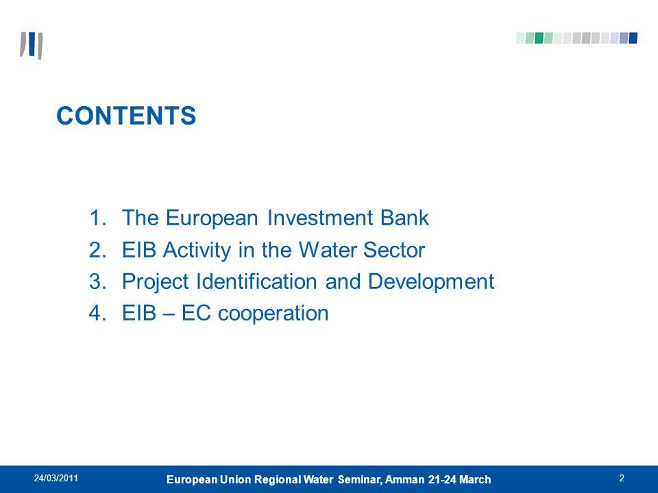 24/03/201133 European Union Regional Water Seminar, Amman 21-24 March EC-EIB cooperation Leveraging