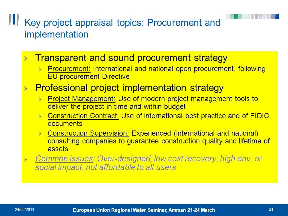 24/03/201131 European Union Regional Water Seminar, Amman 21-24 March Transparent and sound procurement strategy Procurement: International and nation