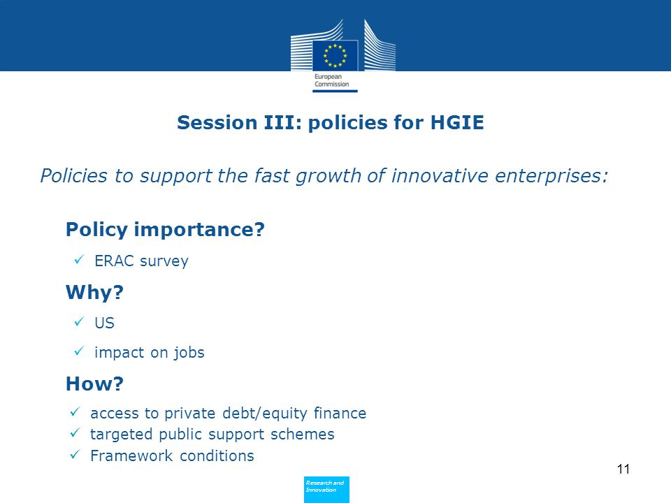 Research and Innovation Research and Innovation Session III: policies for HGIE Policies to support the fast growth of innovative enterprises: Policy i