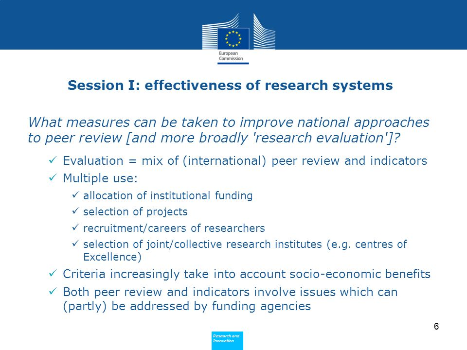 Research and Innovation Research and Innovation Session I: effectiveness of research systems What measures can be taken to improve national approaches