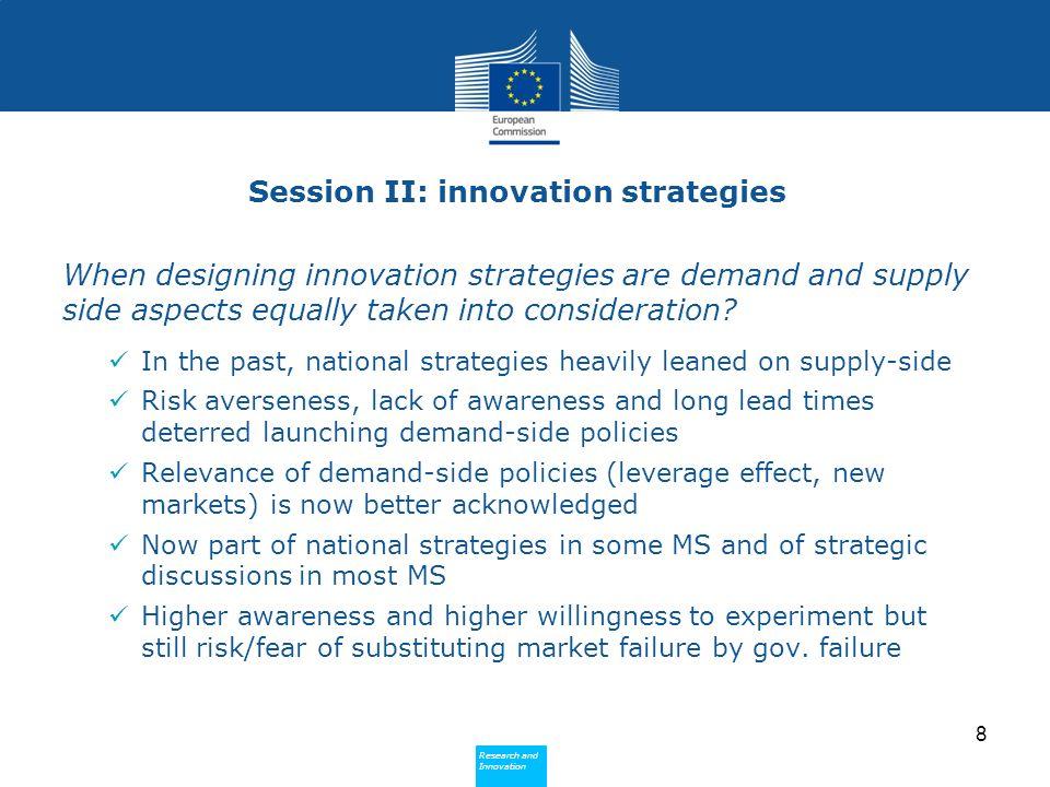 Research and Innovation Research and Innovation Session II: innovation strategies When designing innovation strategies are demand and supply side aspe