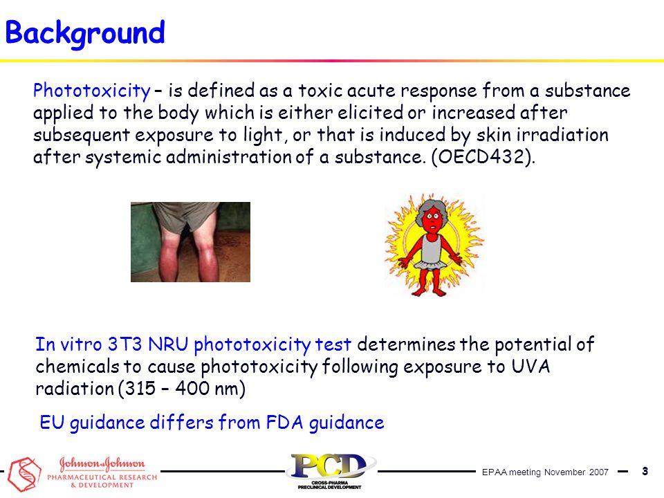 EPAA meeting November 2007 4 In vitro 3T3 NRU phototoxicity test I.