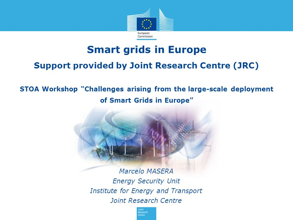 The JRC - Institute for Energy and Transport Smart Grid landscape Smart Electricity Systems at JRC-IET Smart Grid projects in Europe Costs and benefits of smart grids JRC Smart Grids Simulation Centre Networking and cooperation