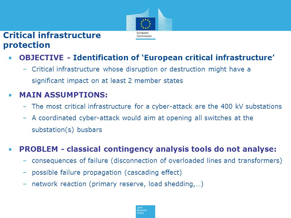 OBJECTIVE - Identification of European critical infrastructure –Critical infrastructure whose disruption or destruction might have a significant impac