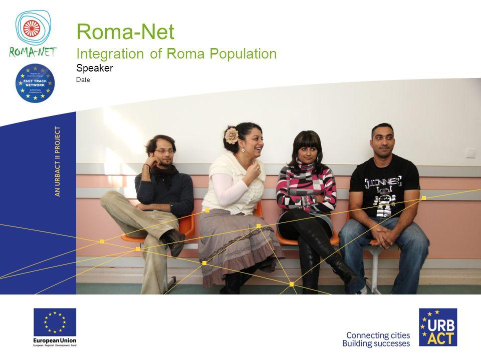 LOGO PROJECT Roma-Net Integration of Roma Population Speaker Date