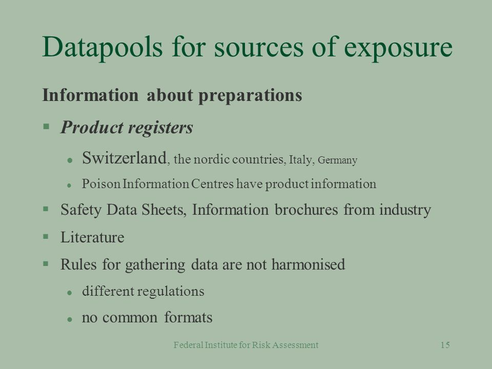 Federal Institute for Risk Assessment14 Datapools for sources of exposure Product information §Why is product information important.