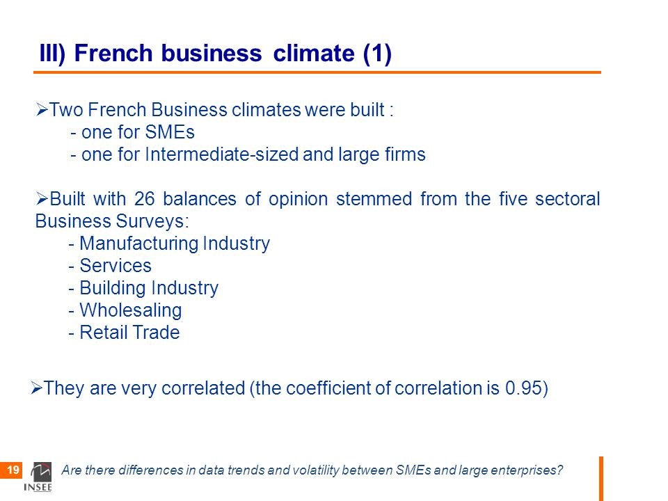 Are there differences in data trends and volatility between SMEs and large enterprises? 19 III) French business climate (1) Two French Business climat