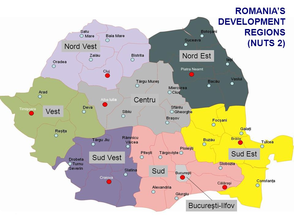 ROMANIAS DEVELOPMENT REGIONS (NUTS 2) Nord Est Sud Est Sud Sud Vest Vest Nord Vest Centru Bucureşti-Ilfov